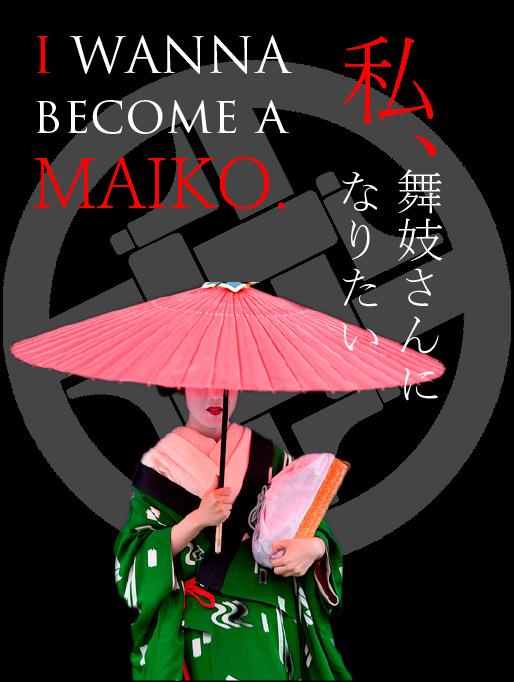 I wanna be a Maiko